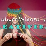 Aburrimiento = ¡Creatividad!