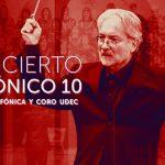 Concierto Sinfónico 10, orquesta sinfónica y coro UDEC