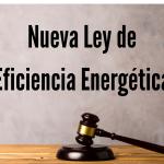 ¿LEY DE EFICIENCIA ENERGÉTICA?